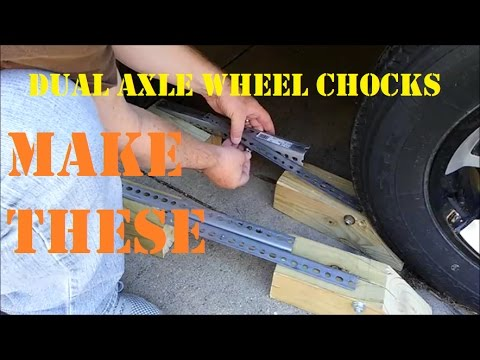 DIY Dual Axle Wheel Chocks