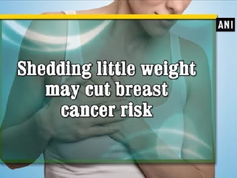 Shedding little weight may cut breast cancer risk – ANI News