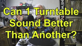 How can one turntable sound better than another?