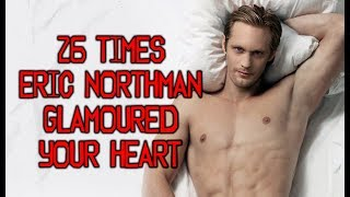 26 Times Eric Northman Glamoured Your Heart