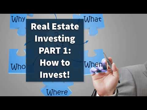 Real Estate Investing - Part 1: How to Invest!