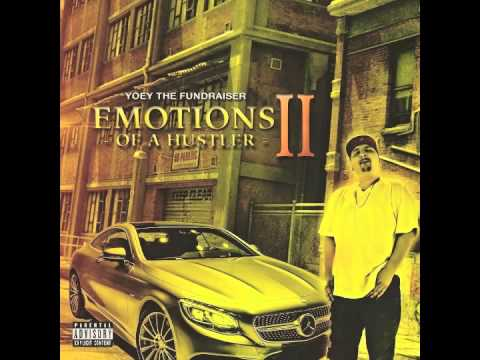 "Yoey The Fundraiser ""Emotions Of A Hustler ll"" Full Project"