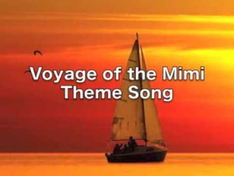 Voyage of the Mimi Theme Song