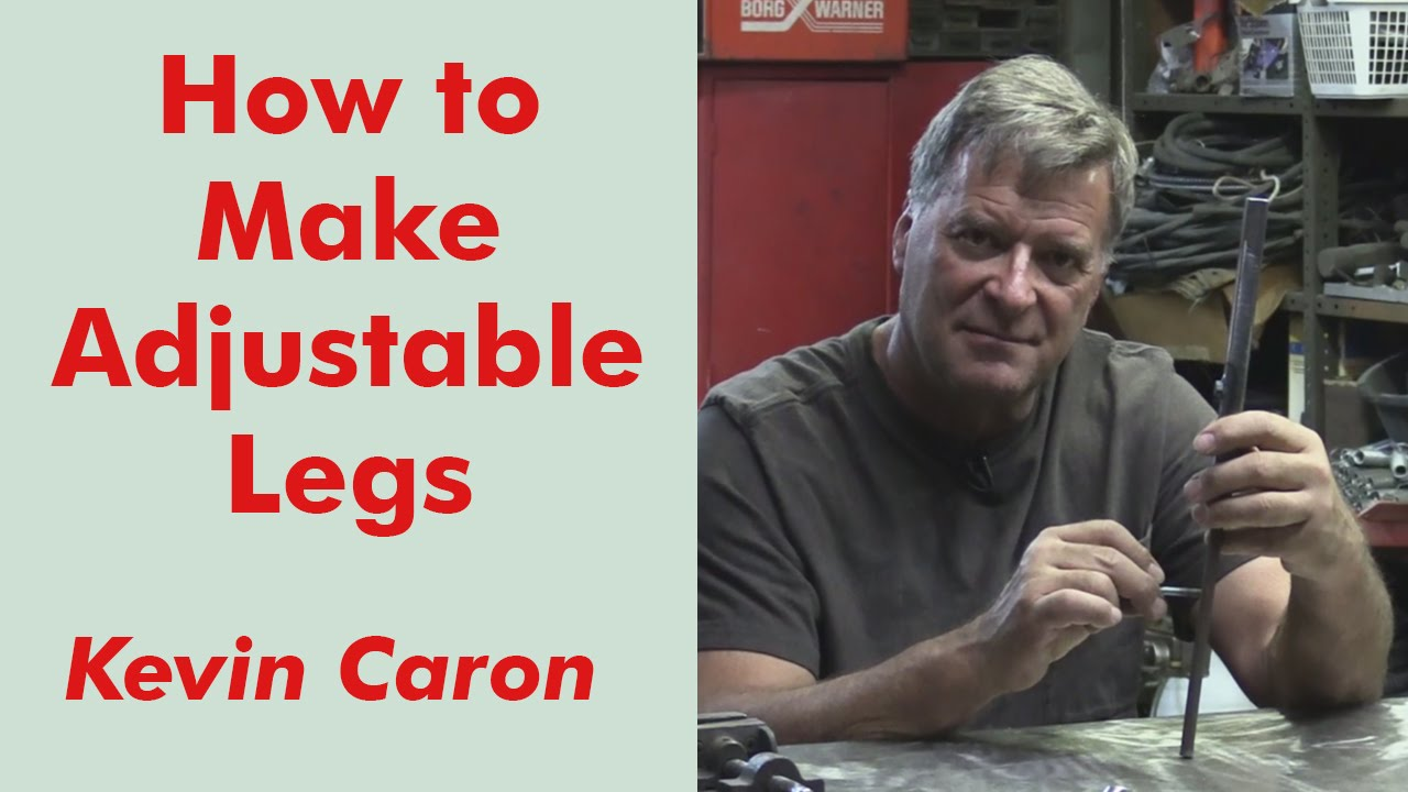 How To Make Adjustable Legs Kevin Caron Youtube