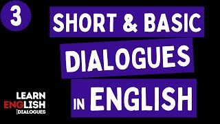 # 3 Short & Basic Dialogues in English | Everyday English Dialogues | Learn English with Dialogues