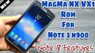 MagMa NX VX1 (Note 8, Note 7 & S8 Features Port Rom) for Galaxy Note 3 N900