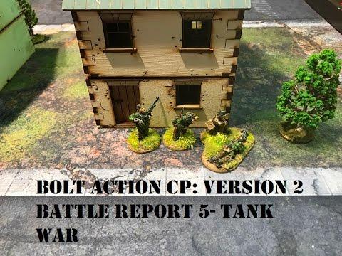 Bolt Action CP: Version 2 Battle Report 5: Tank War