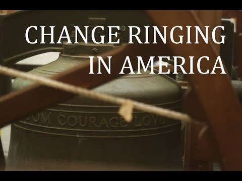 Change Ringing in America - A Tour of American Bell Towers