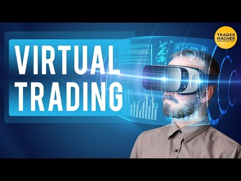 Virtual Trading = Die Zukunft des Tradings?