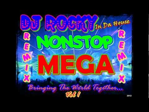 NONSTOP MEGA WORLD REMIX VOL.1 2012 - DJ ROCKY !!!