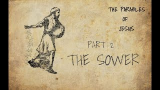 The Parables of Jesus Bible Study Part 2- The Sower