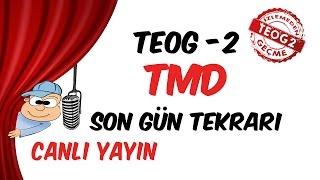 Teog - 2 TMD Son Gün Tekrarı