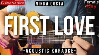 First Love Nikka Costa Karaoke Acoustic Female Key Ardhito Pramono Karaoke Version
