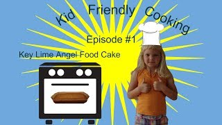 Kid Friendly Cooking: Key Lime Angel Food Cake