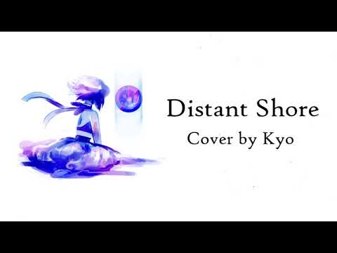 【Kyo】That Distant Shore Cover「Thanks for 1k subs」