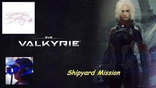 EVE: Valkyrie - Mission 3 Shipyard