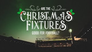 Are the Christmas Fixtures Good for Football?