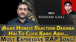 ROHAANI ILAAJ - CHEN-K x SUNNY KHAN DURRANI - Honest Reaction || Urdu Rap