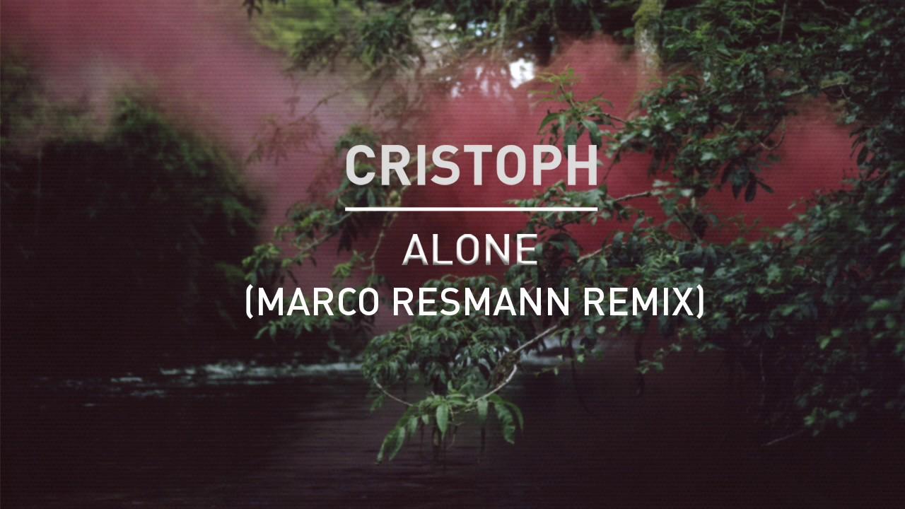 Download Cristoph - Alone (Marco Resmann Remix)