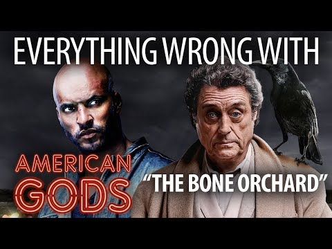 "Everything Wrong With American Gods ""The Bone Orchard"""