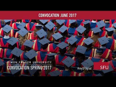 Simon Fraser University Spring Convocation 2017 - Live Webcast June 9 (p.m. ceremony)