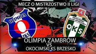 Olimpia Zambrów vs Okocimski KS Brzesko - na żywo - live - zambrow.org