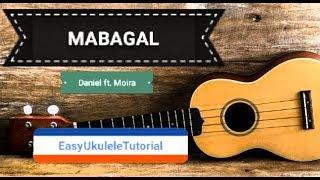 MABAGAL by Daniel Ft. Moira   EASY UKULELE TUTORIAL