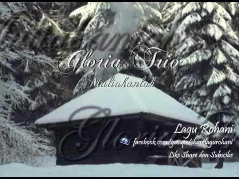 Muliakanlah - Gloria Trio