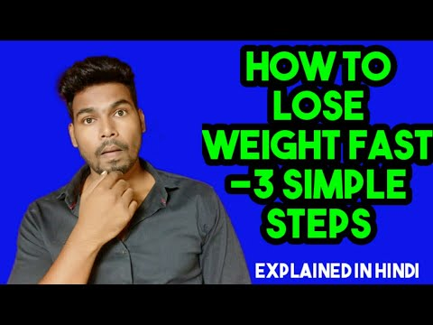 How To Lose Weight Fast -3 Simple Step in HINDI