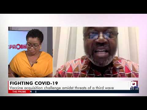 Fighting Covid-19: Vaccines acquisition challenge amidst threats of a Third  wave- JoyNews (13-6-21)
