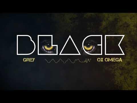 Grey Ox Omega - Black Remix