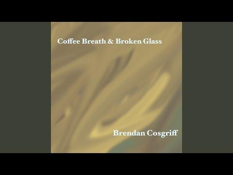 Coffee Breath & Broken Glass