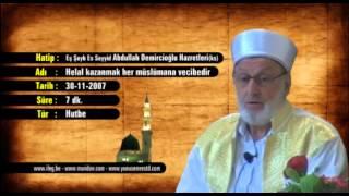 Abdullah Demircioğlu - Helal kazanmak her müslümana vecibedir 30-11-2007