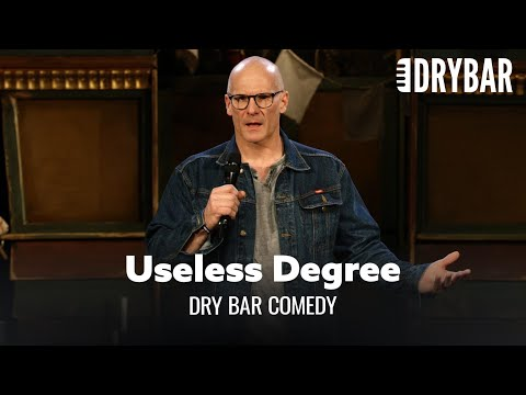 Your College Degree Is Probably Useless. Dry Bar Comedy
