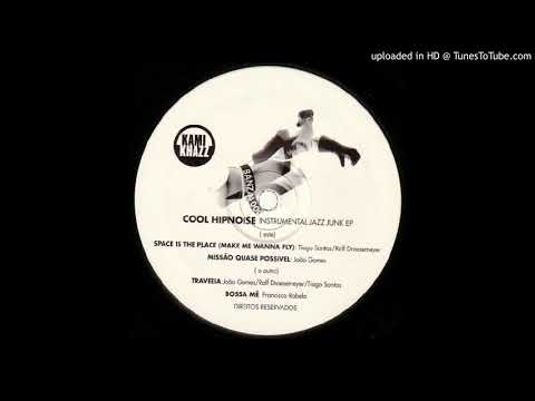 Cool Hipnoise - Space Is The Place (Make Me Wanna Fly)
