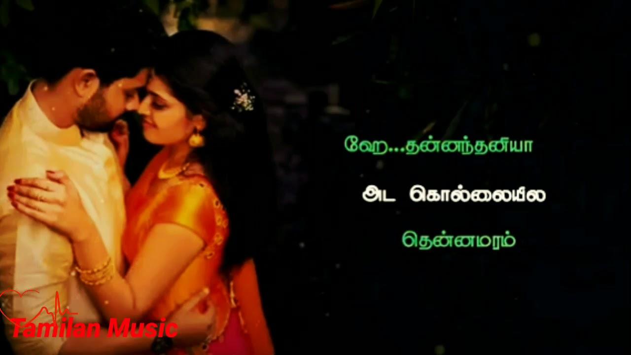 ஹே தன்னந்தனியா அட கொல்லையில   New tamil love WhatsApp ...