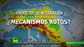 Proyectos de integracion en America Latina, mecanismos rotos