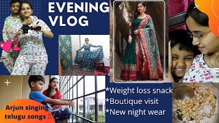 EVENING #vlog | Boutique Visit | Weight loss snack | Night wear | Arjun singing #voiceofvasapitta