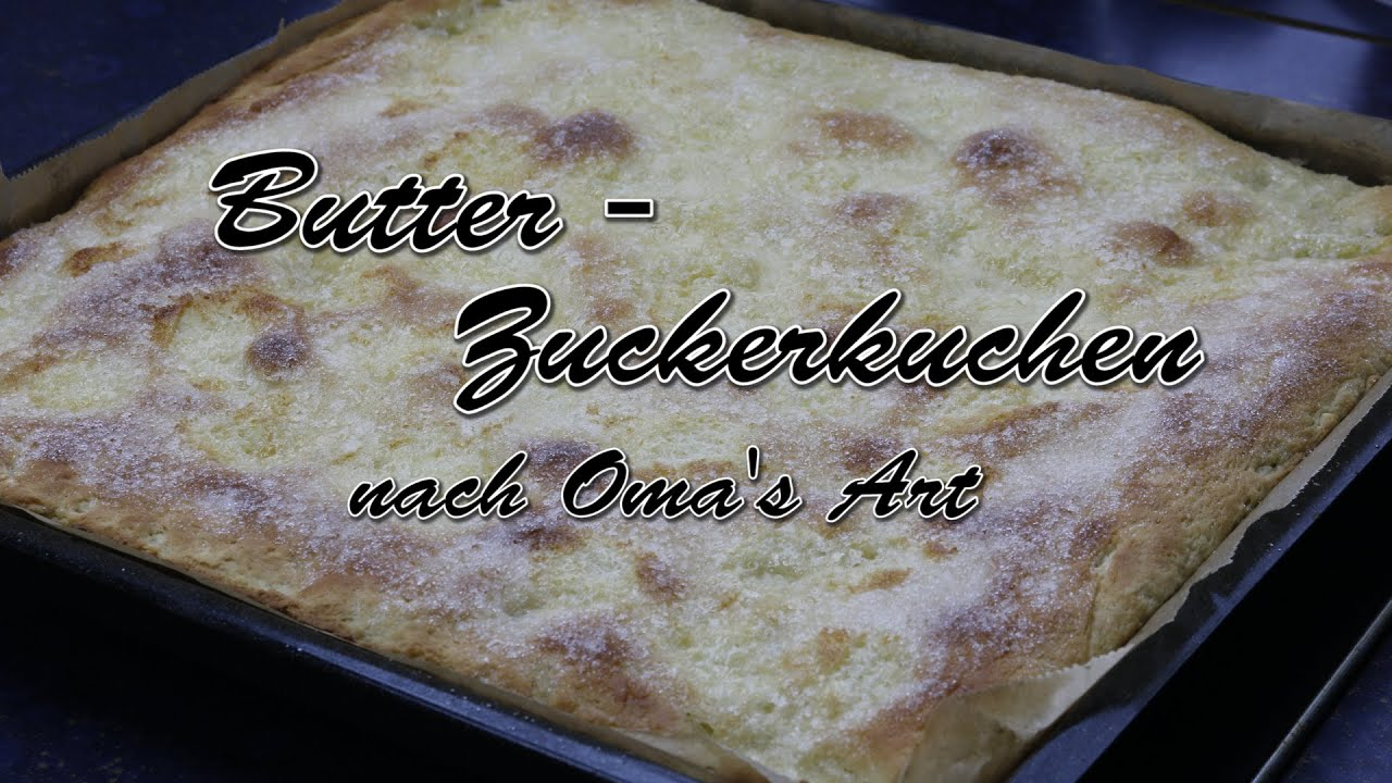 Butter Zuckerkuchen Nach Omas Art Youtube