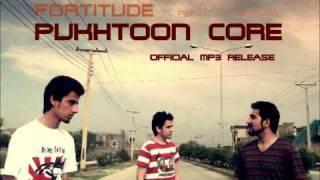 FORTITUDE - Pukhtoon Core (Audio Track) (Pukhtun ) (Pashto rap)