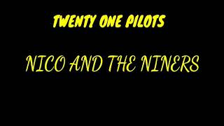 twenty one pilots - Nico and the Niners [SUB ESPAÑOL]
