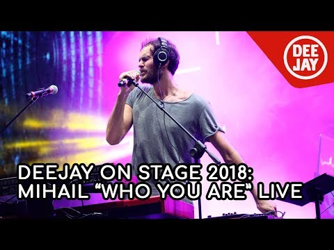 "Mihail sul palco di Deejay On Stage con ""Who You Are"""