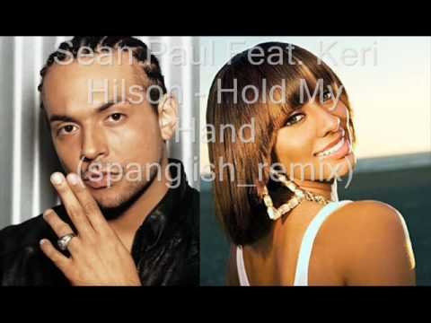 Sean Paul Feat. Keri Hilson - Hold My Hand (Spanglish Remix)