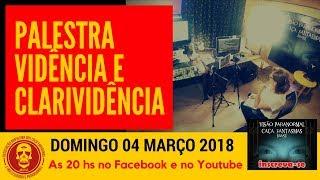 Palestra Vidência e Clarividência - Caça Fantasmas Brasil #1084