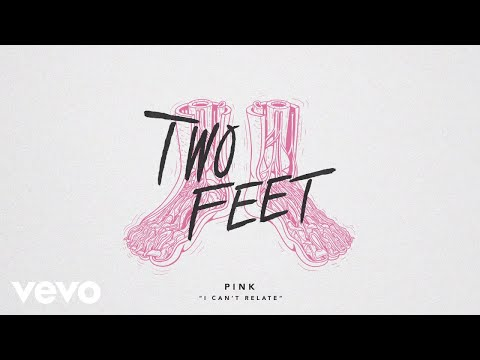 Two Feet – I Can't Relate
