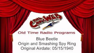 Blue Beetle: Origin and Smashing Spy Ring - ComicWeb Old Time Radio