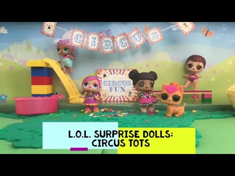 🙃 LOL Surprise! Dolls: Circus Tots | Stop Motion Video 🍿