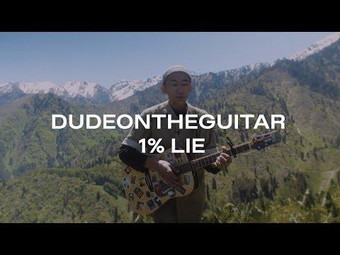 Dudeontheguitar - 1% Lie   õzen