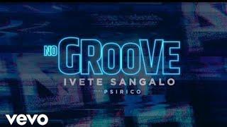 Baixar Teaser Ivete Sangalo - No Groove feat. Psirico