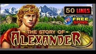 The Story Of Alexander - Slot Machine - 50 lines - Bonus Game - Big Wins